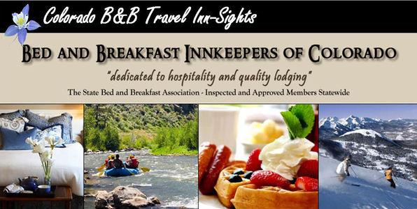 Colorado B&B Inn-Sights Newsletter for Bed & Breakfast Innkeepers of Colorado www.InnsofColorado.org