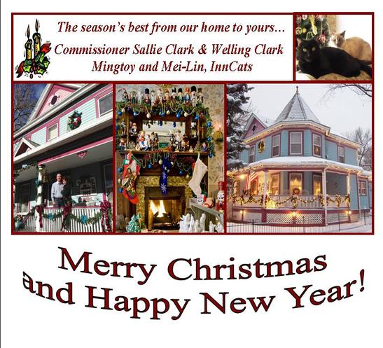 The season's best from our home to yours...from Commissioner Sallie Clark & Welling Clark and their InnCats, Mingtoy and Mei-Lin