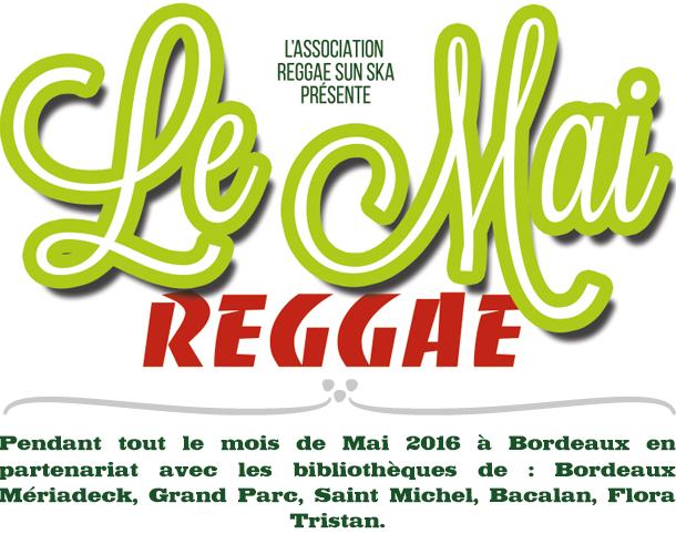 """Le """"Mai Reggae"""" - pendant tout le mois de Mai 2016 à Bordeaux"""