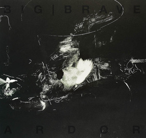 BIG | BRAVE announce forthcoming album Ardor, due out Sept. 15th on Southern Lord, teaser revealed