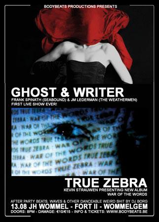13.08 Ghost & Writer + True Zebra @ JH Wommel