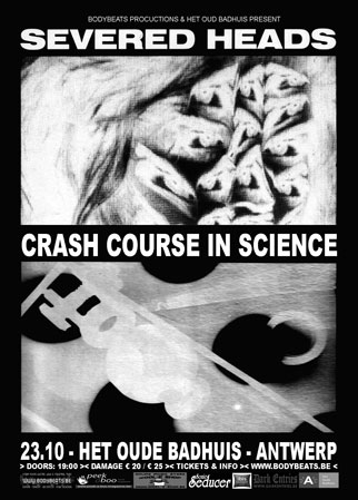23.10 SEVERED HEADS + CRASH COURSE IN SCIENCE @ Oude Badhuis - Antwerp