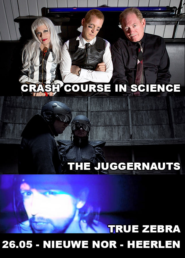 26.05 Crash Course InScience + The Juggernauts + True Zebra @ Nieuwe Nor , Heerlen, NL