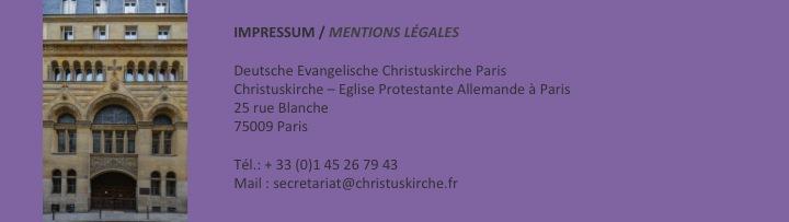 Impressum: Christuskirche, 25 rue Blanche, Paris 9. Mail: secretariat@christuskirche.fr. Erscheinungsdatum: 31. Oktober 2020