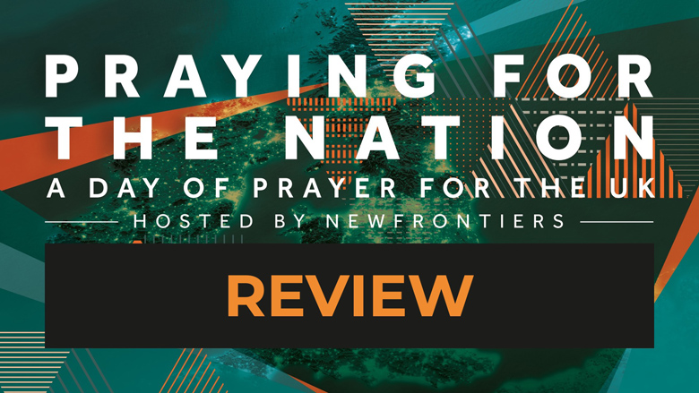 Newfrontiers Prayer Day Review