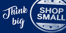 Think Big Shop Small Stay Small