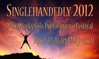 Singlehandedly! New Works Solo Festival
