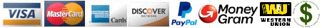 Payment Methods: Visa / MC / AmEx / Discover / Paypal / Money Gram / Western Union / Cash