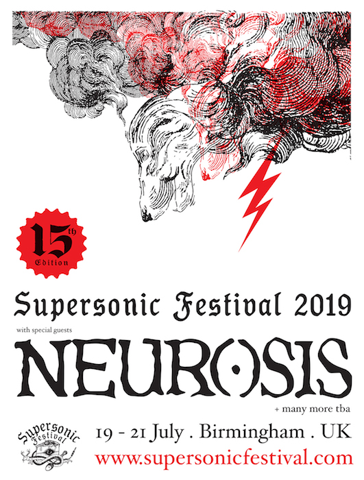 EXCLUSIVE!  NEUROSIS TO HEADLINE SUPERSONIC FESTIVAL 2019 : Birmingham based festival tickets on sale today!