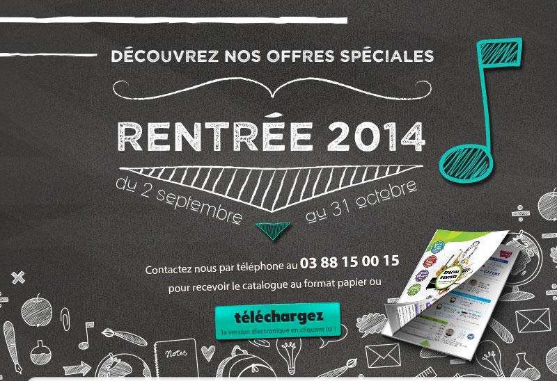 Découvrez nos offres spéciales rentrée 2014 !